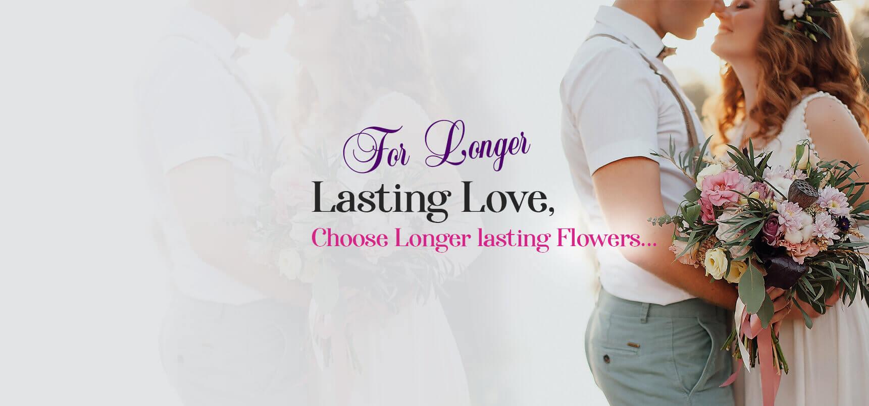 For Longer Lasting Love
